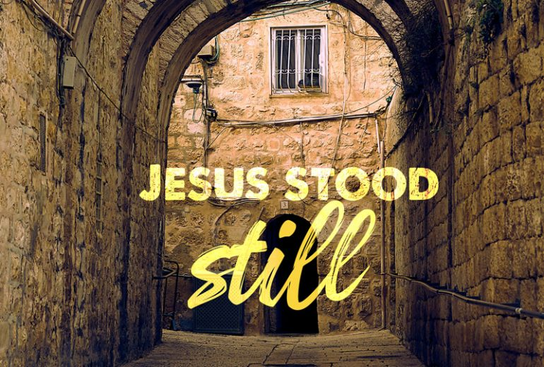 Jesus Stood Still