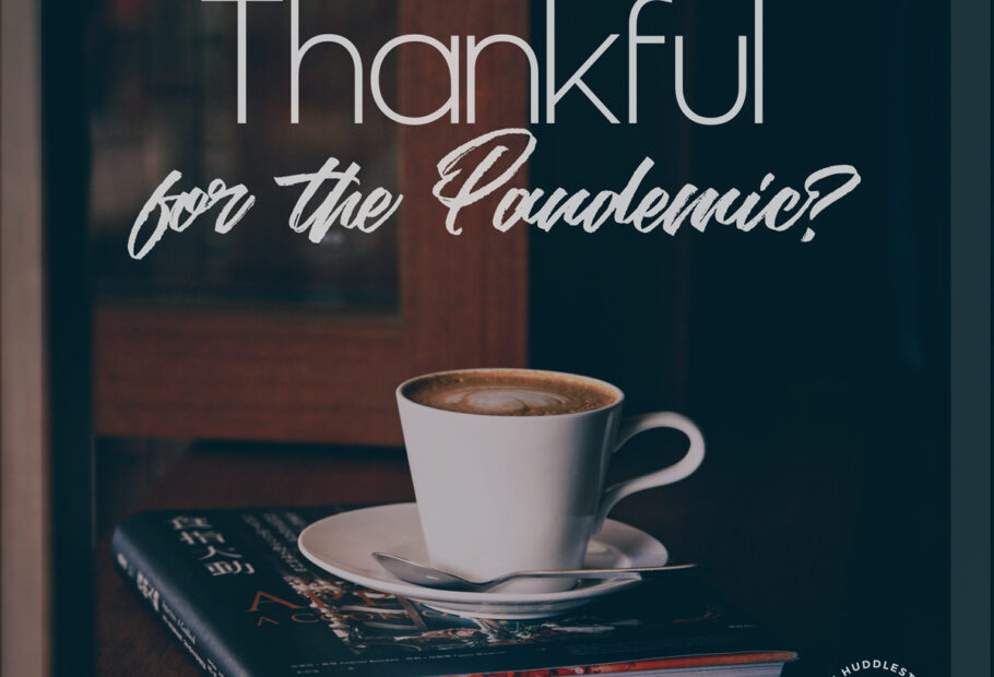 Thankful for the Pandemic?